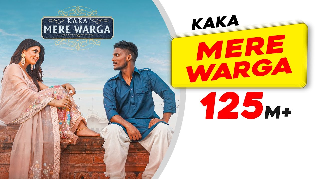 KAKA : MERE WARGA (Official Video) Sukh-E | New Punjabi Songs 2021 | Latest Punjabi Songs 2021
