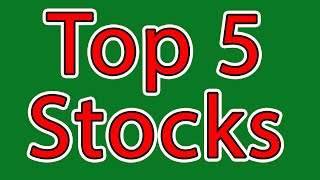 Top 5 Stocks - My Bucket List of Stocks to Buy Today