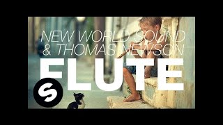 New World Sound & Thomas Newson - Flute (Original Mix) 2017 Video