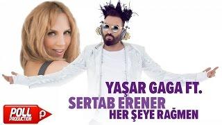 Yaşar Gaga Ft. Sertab Erener - Her şeye Rağmen - ( Official Audio )