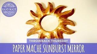 Paper Mache Sunburst Mirror - Throwback Thursday - Hgtv Handmade