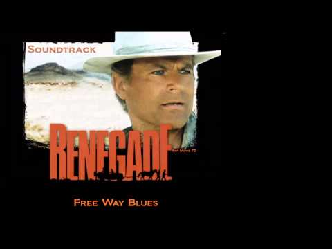 Renegade Soundtrack ( Free Way Blues )