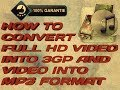 How to convert full hd video into 3GP and video into mp3.HINDI