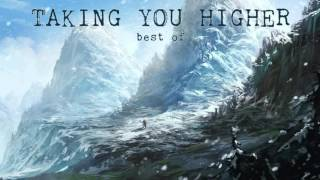 Repeat youtube video 'Taking You Higher - Best of' (Progressive House Mix)