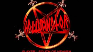 SLAYER-South Of Heaven(HALLUCINATOR edit)