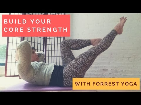 Yoga to Build Your Core Strength (Forrest Yoga-inspired)
