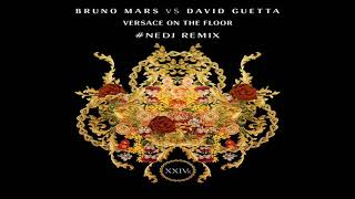 BRUNO MARS VS DAVID GUETTA - VERSACE ON THE FLOOR (NEDJ RADIO  REMIX 2K17)