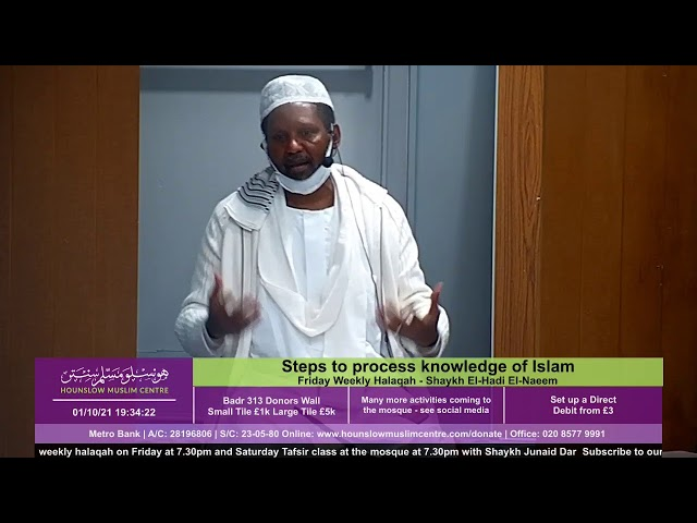 Steps to process knowledge of Islam - Friday Weekly Halaqah - Shaykh El-Hadi El-Naeem