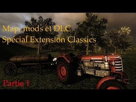 Map, mods et DLC #2 - Farming Simulator 2011 - Extension Classics [1/3]