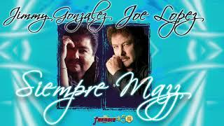 Joe Lopez, Jimmy Gonzalez / Grupo Mazz - Siempre Mazz!