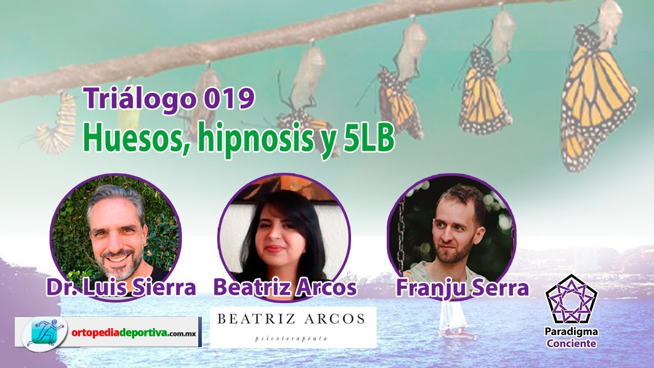 Triálogo 019 - Huesos, hipnosis y 5LB - Dr. Luis Sierra y Beatriz Arcos