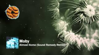 Moby - Almost Home (Sound Remedy Remix) [Free Download]