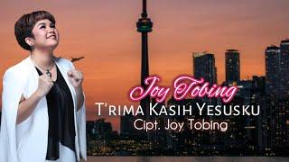 Lagu Rohani Terbaru Joy Tobing - Terima Kasih Yesus ku