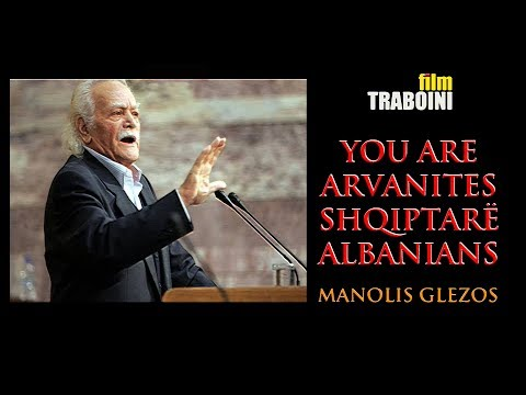 Traboini: YOU ARE ALBANIANS!- Manolis Glezos © Greek, Albanian, English