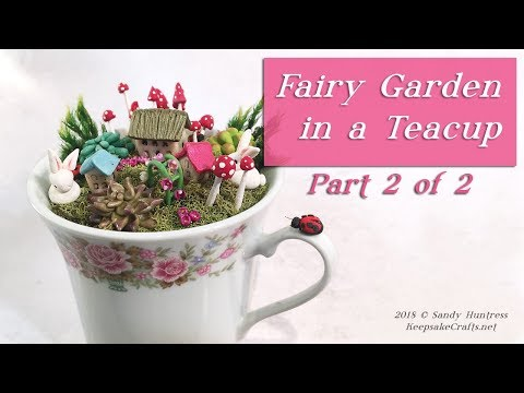 Fairy Garden In a Teacup Polymer Clay Sculpting Miniature Tutorial-Pt. 2 of 2