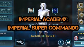 SWGOH Imperial Academy - IMPERIAL SUPER COMMANDO Character Review Star Wars Galaxy of Heroes