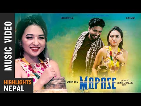 MAPASE | Sachin Rai Ft. Alisha Rai & Binod Neupane | New Nepali Pop Song 2018/2075