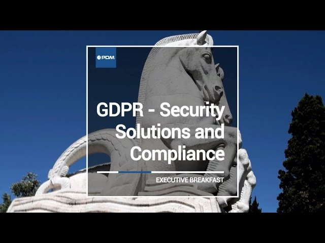 🔒 EXECUTIVE BREAKFAST: GDPR - Security Solutions and Compliance