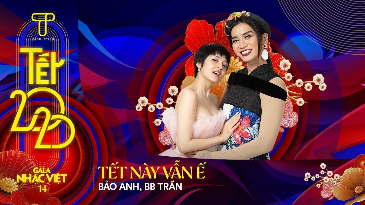 [Hit Tết 2020] Tết Này Vẫn Ế - Bảo Anh, BB Trần | Gala Nhạc Việt 14 - Tết 2020 (Official)