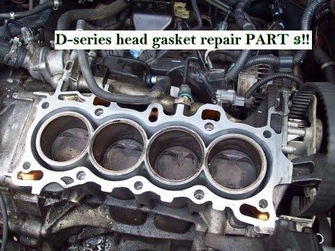 D Series Head Gasket Replacement Part 3 Final Video D16y7 D16y8