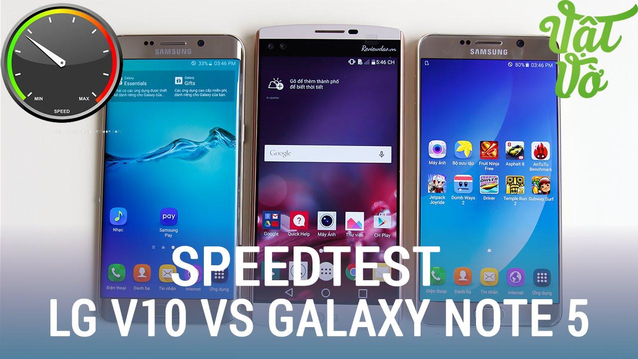 Vật Vờ  Speedtest LG V10 vs Galaxy Note 5: so sánh hiệu năng, tốc độ, quản lí RAM