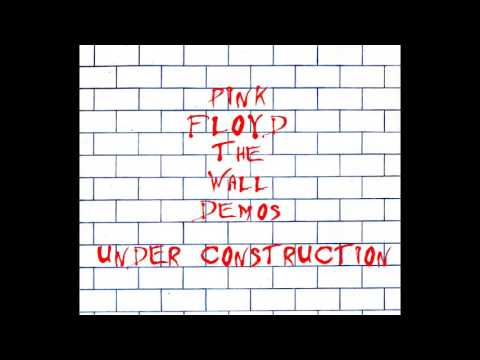 Pink Floyd - Under Construction (The Wall Demos)
