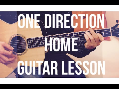 One Direction - Home - Guitar Lesson  (Chords and Strumming)