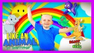 LIKE AN ANIMAL | SONGS FOR KIDS