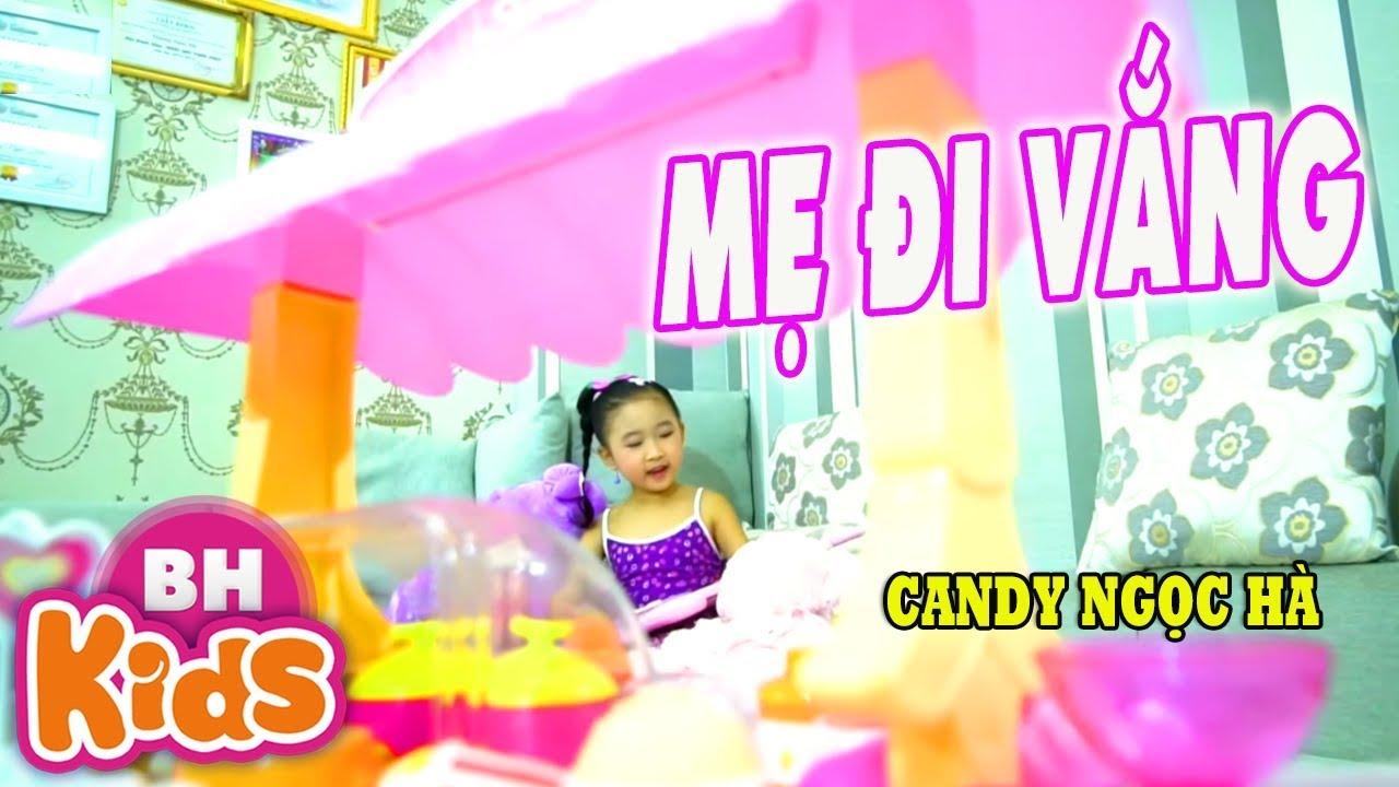 Mẹ Đi Vắng ♫ Candy Ngọc Hà - Thần Đồng Âm Nhạc Nhí ♫ Nhạc Thiếu Nhi Vui Nhộn