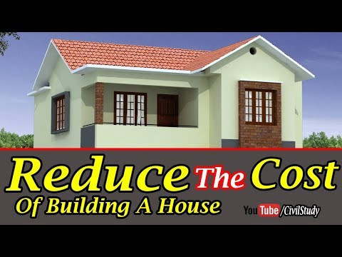 Tips To Reduce The Cost Of Building A House - Ways To Reduce The Cost Of Building A New House