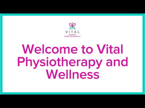 Welcome to Vital Physiotherapy and Wellness