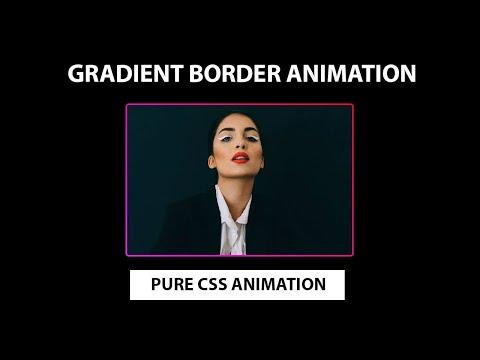 Gradient Border Animation using Pure CSS