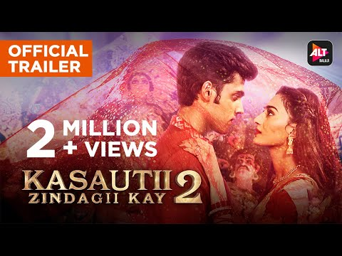 Kasautii Zindagii Kay 2   Trailer   ALTBalaji   Parth Samthaan   Erica Fernandes   Hina Khan
