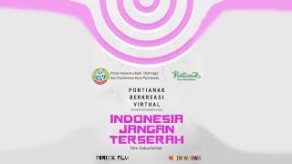 PONTIANAK BERKREASI VIRTUAL 2020 : INDONESIA JANGAN TERSERAH !