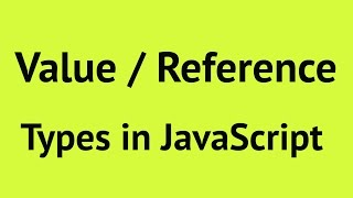 Value Types and Reference Types in JavaScript