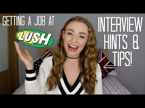 Getting A Job At Lush 2018 - Application & Interview Tips | Kirstie Bryce