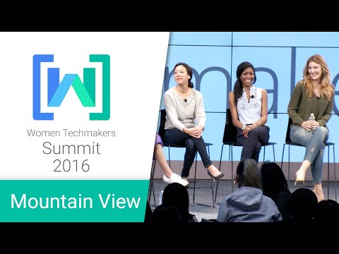 Women Techmakers Mountain View Summit 2016: Building an Idea - Founders Who Lead