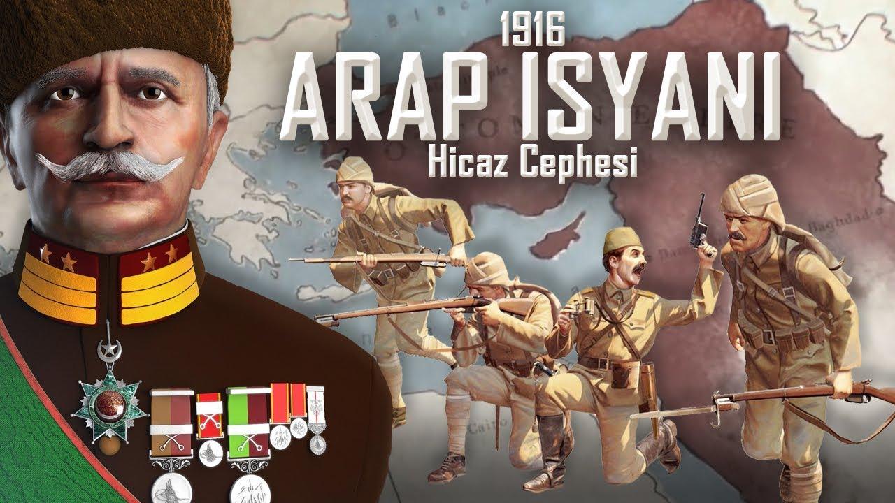 ARAP İSYANI 1916 || Hicaz Cephesi TEK PARÇA || 1.Dünya Savaşı'nda Osmanlı