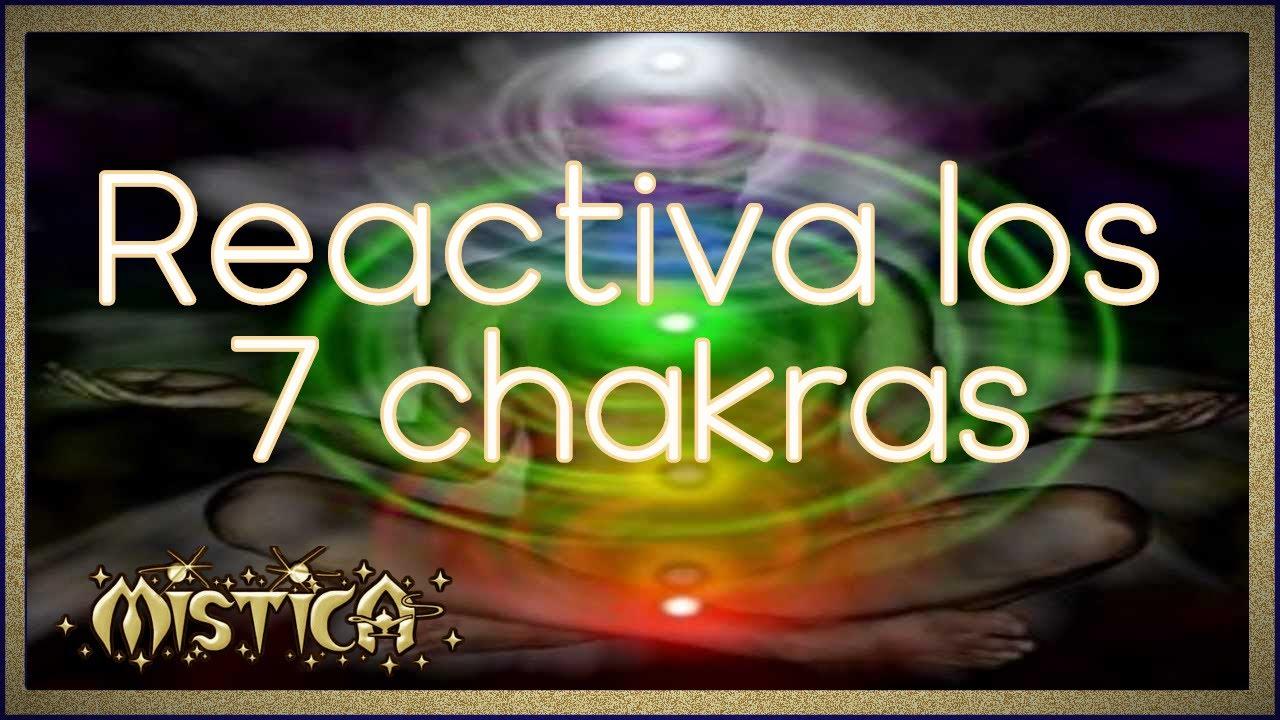 Reactiva Los 7 Chakras Concentraci 243 N Youtube