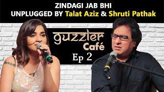 Guzzler Cafe by Shruti Pathak ft. Talat Aziz | Zindagi Jab Bhi Teri Bazm Mein | Epi 2