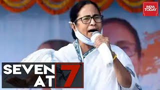 Seven At 7| Mamata To File Nomination From Nandigram; Bengal Elections 2021; Congress-DMK Seat Share