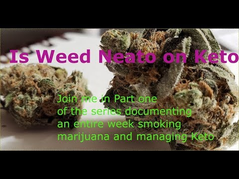 is-weed-neato-for-keto-part-one-|-nsfw-21+-mature-content