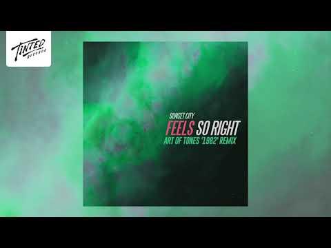 Sunset City - Feels So Right (Art Of Tones '1982' Remix)