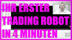 Automatisch Traden Bootcamp - 8 Ihr erster Trading Robot in 4 Minuten