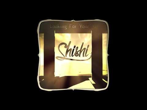 ShiShi - Looking For Yourself