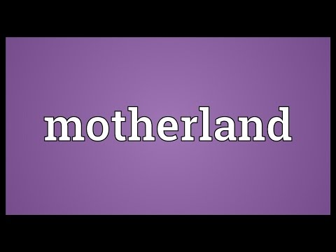 Motherland Meaning