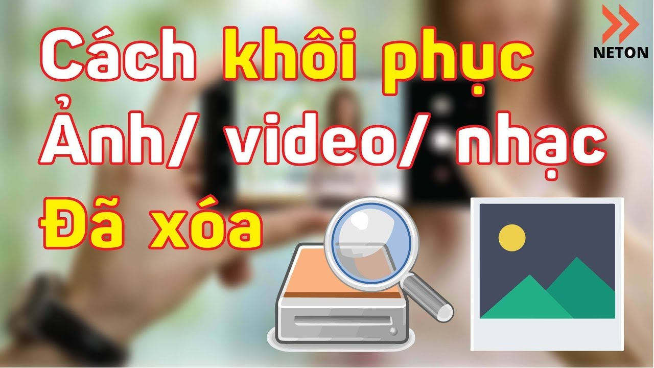 Cách khôi phục ảnh,video đã bị xóa trên android |NETON