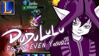 DuduLulu - Do you even Yasuo?