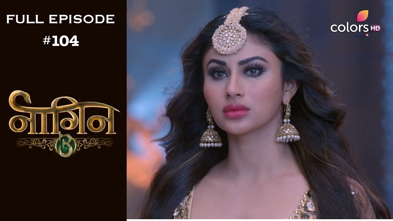 Download Naagin 3 - 26th May 2019 - नागिन 3 - Full Episode