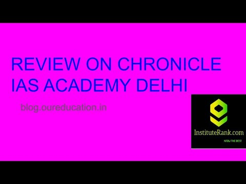REVIEW ON CHRONICLE IAS ACADEMY DELHI
